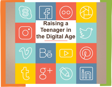 Raising a Teenager in the Digital Age